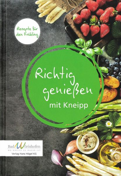 Richtig genießen mit Kneipp - Frühlingsrezepte