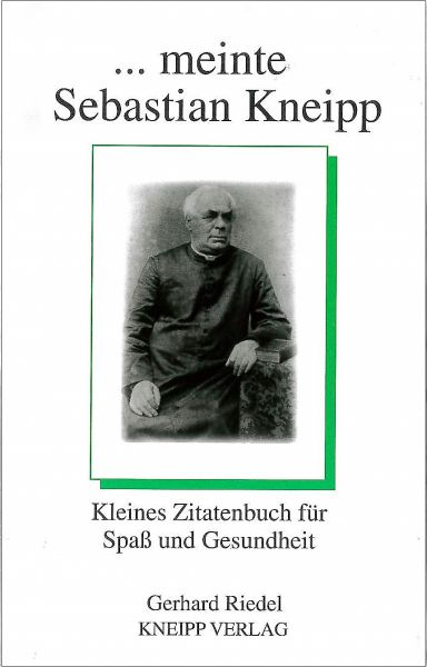 ...meinte Sebastian Kneipp
