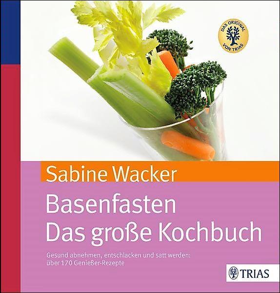 Basenfasten - Das große Kochbuch