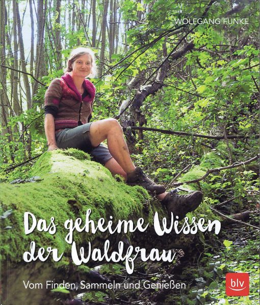 Das geheime Leben der Waldfrau