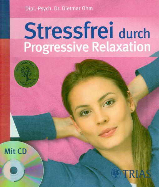 Stressfrei durch Progressive Relaxation